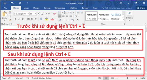 Ctrl + E Lệnh căn đều hai bên đoạn văn được chọn