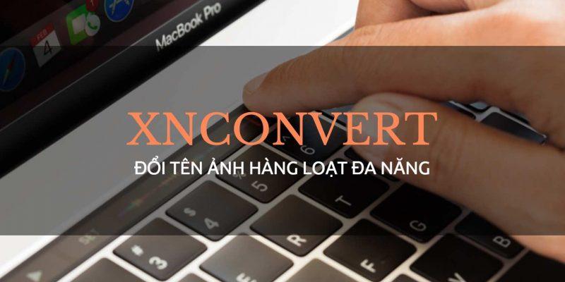 XnConvert – Phần mềm đổi tên ảnh hàng loạt đa năng