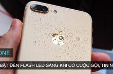 Cách bật đèn Flash LED sáng khi có cuộc gọi, tin nhắn