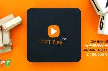 Mã giảm giá FPT Play Box – Khuyến mãi đến 810K năm 2018