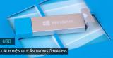 Chi tiết cách làm hiện file ẩn trong USB trên Windows