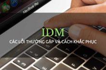Cách khắc phục các lỗi thường gặp từ phần mềm IDM