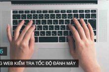 Top 5 trang Web online giúp kiểm tra tốc độ đánh máy