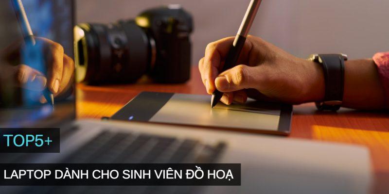 Chọn mua Laptop đồ hoạ, thiết kế nào tốt cho sinh viên