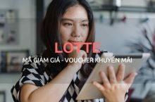 Mã giảm giá Lotte mới nhất – Tổng hợp tin khuyến mãi HOT đang có