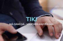 Mã giảm giá Tiki, Voucher và Coupon giảm giá HOT 2018