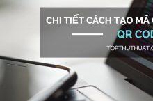 Mã QR là gì và tổng hợp những cách tạo mã QR Code