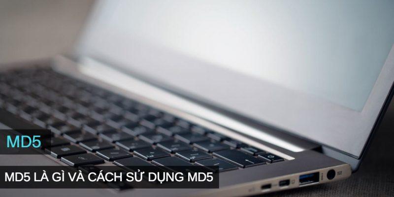 Mã MD5 là gì? Và các phần mềm kiểm tra mã MD5