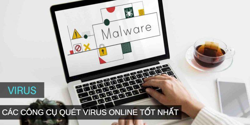 Các trang quét Virus trực tuyến – Quét Virus Online tốt nhất