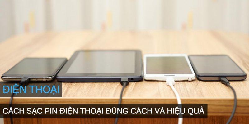Cách sạc pin điện thoại smartphone đúng cách và hiệu quả