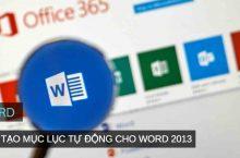 Chi tiết cách tạo mục lục tự động cho Microsoft Word