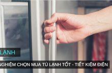Tư vấn chọn mua tủ lạnh hãng nào tốt và tiết kiệm điện năng