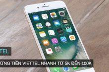 Chi tiết cách ứng tiền trước cho Viettel nhanh từ 5K – 100K