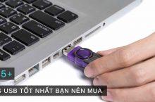 Nên chọn mua hãng USB nào tốt nhất hiện nay
