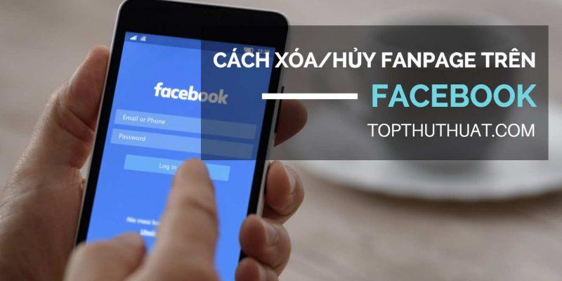 Chi tiết hướng dẫn cách xóa Fanpage Facebook với 4 bước